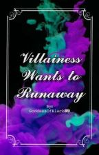 Sequel: The Villainess Wants to Runaway by GoddessOfBlack89