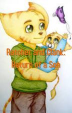 Ratchet and Clank: Return of a Son by Olivia200312
