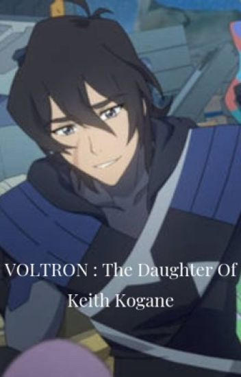 Voltron: The Daughter of Keith Kogane - Allura098 - Wattpad