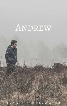 Andrew ✓ by IvaNeedsHolyWater