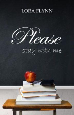 Please stay with me by LoraFlynn