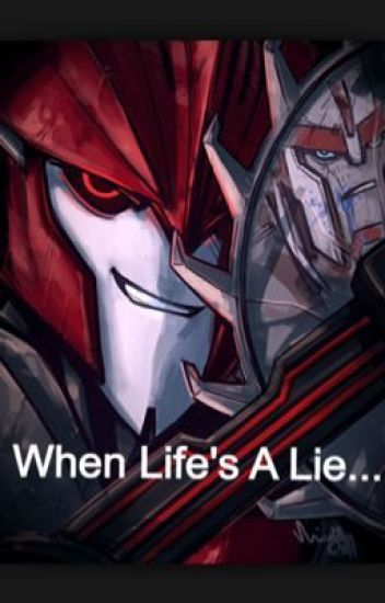Transformers Prime Fanfiction: When Life's A Lie    - --I