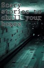 Scary Stories to Chill Your Bones by burglenn_studios