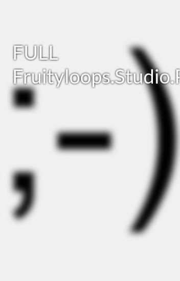 FULL Fruityloops.Studio.Producer.Edition.XXL.v8.0.0-NoPE