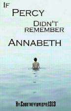 If Percy Didn't Remember Annabeth by Courtneylovespie1313