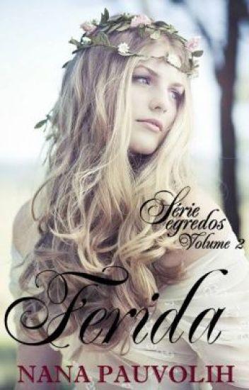 FERIDA - Livro 2 da Série Segredos.