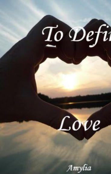 To Define Love (Lesbian Story)