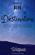Destination by BluePupurina