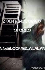 2 sentence scary story extensions! by Welcome2Lalaland