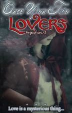 Once Upon Two Lovers (Watty Awards) by AngelOfLove13