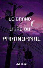 Le Grand Livre Du Paranormal by Ayu_maki