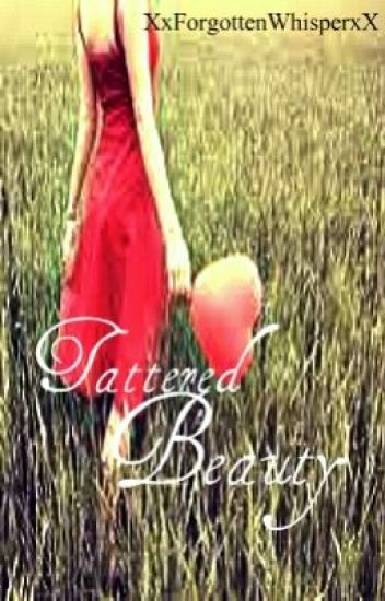 Tattered Beauty (Watty Awards 2011)