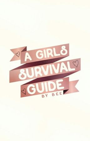 A Girls Survival Guide by ridges-