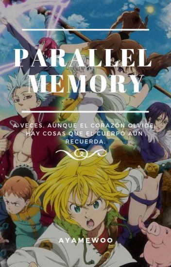 """""""PARALLEL MEMORY"""" (Nanatsu No Taizai)"""
