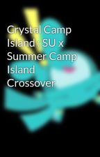 Crystal Camp Island : SU x Summer Camp Island Crossover by SUFanonPhilippines