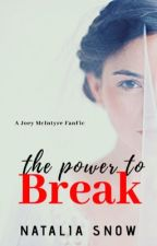 The Power To Break/A Joey McIntyre FanFic  by nataliasnow84