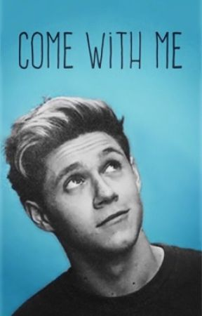 Come With Me (Niall Horan) by SierraRoot