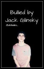 Bullied by Jack Gilinsky  by ohitsalex_