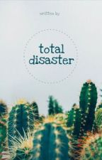 total disaster by vanessam712