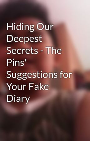 Hiding Our Deepest Secrets - The Pins' Suggestions for Your