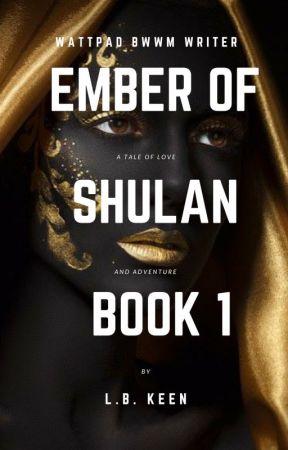 EMBER OF SHULAN by LBKeen