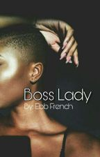 Boss Lady by ebb_french