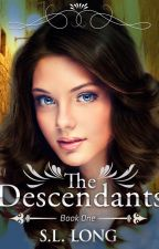 The Descendants (Book 1) - ON HOLD by Sarah-Laney