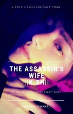 The Assassin's Wife ||K.TH|| by lovestruck2006