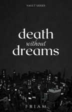 Death without Dreams by DipperTraxel