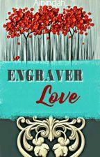 Engraver Love  by Ainindah_