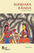 Sundara Kãnda: Hanuman's Odyssey by BSMurthy