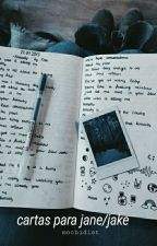 Cartas para Jane/Jake by mochidiot