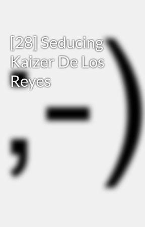 [28] Seducing Kaizer De Los Reyes by darkestmemoir