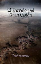 El Secreto del Gran Cañón by ThuAnonimus