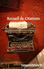 Recueil de Citations by LepetitZebre13