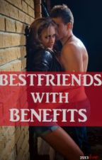 BESTFRIENDS WITH BENEFITS by 2513LOVE