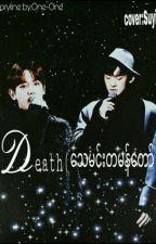 Death(ေသမင္းတမန္ေတာ္) by Matainyu