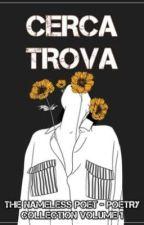 [POEMS] Cerca Trova - Poetry Collection Volume 1 by TheNamelessPoet49