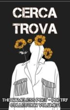 [POEMS] Cerca Trova - Poetry Collection Volume 1 by TheNamelessPoet49