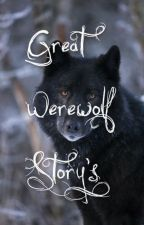 Great Werewolf Storys by livylemon