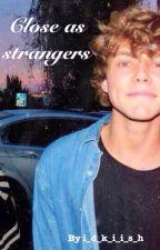Close as strangers // Близки как незнакомцы (a. i.) by i_d_k_i_i_s_h