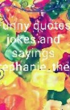 funny quotes and jokes by Cinnabunphil