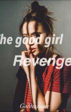 The goodgirl revenge by goddessziane