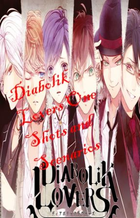 Diabolik Lovers One Shots and Scenarios - Laito Sakamaki x