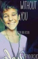 Without You (Kayden Stephenson Fan Fic) by gryffindorchic