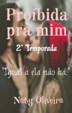 Proíbida pra mim 2 (Morro) CONCLUÍDA  by NatyO016
