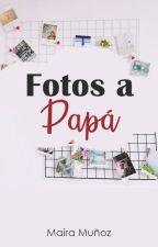 Fotos a papá by Mavia_MMA