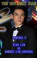THE BOY NEXT DOOR Series 1 Xian Lim  by itsmeeNayumi