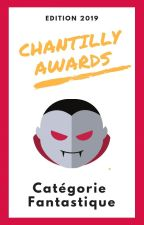 Chantilly Awards - Participants FANTASTIQUE by ChantillyAwards
