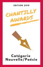 Chantilly Awards 2019 - Participants NOUVELLE/POÉSIE by ChantillyAwards
